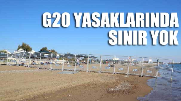 G20 yasakları sınır tanımıyor: Denize barikat kurdular